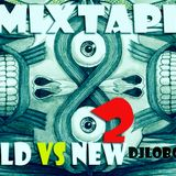 Mixtape OLDvsNEW2 Djlobox