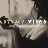 AUTUMN VIBES #declaration of love-past//present//future