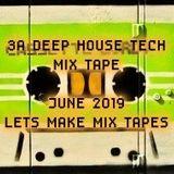 3A_DEEP HOUSE TECH MIX TAPE JUNE_2019