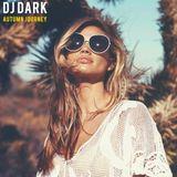 Dj Dark - Autumn Journey (November 2018) | [Deep House Mix]