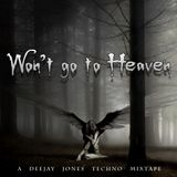 Won't Go To Heaven