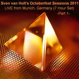 Sven van Holt's Octoberfest Sessions 2011 LIVE from Munich, Germany [Part 1]