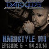 DarXide presents Hardstyle 101 - Episode 05