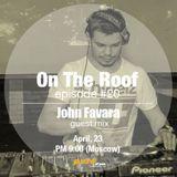 Andrey Potyomkin – On The Roof 020 (Andrey Potyomkin & John Favara) [Apr 23 2014] on Pure.FM
