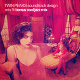 Twin Peaks Soundtrack Design Mix 9: Bonus Cool Jazz Mix
