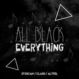 Stoican - ALL BLACK EVERYTHING PODCAST 001