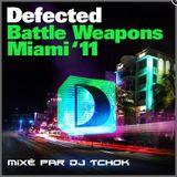 Defected Battle Weapons Miami'11 mixé par Dj Tchok
