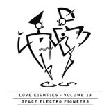 """Love80s Volume 13 (Space Electro). Mixed for """"Welcome To The Robots"""""""