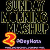DeyHota - Sunday Morning Mashup 2