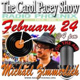 The Carol Pacey Show with special guest, Michael Zimmerlich, Feb 24, 2018