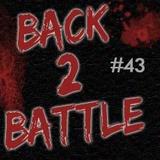 Episode #43 - Back2Battle!