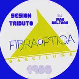 SESION TRIBUTO A FIBRAOPTICA 1988