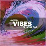 Jasted - Vibes Episode 003