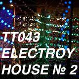 TT043 - ElecTro(y) House № 2 / 2012-04-01 / 29:30 / 320 Kbps