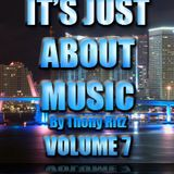 It's Just About Music By Thony Ritz (Volume 7)