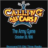 Calling All Cars - The Army Game (10-29-36)