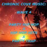 Chronic Cove Music: Wave 4 (PartyHipHop,HipHopHits,PartyTrap)
