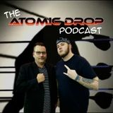 Atomic Drop Podcast - Episode 2