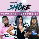Jay Dizzle presents.The Smoke - Club RnB Volume.01