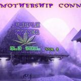 MotherShip Connection *OLd SoUL VoL.2 *PUrple SToner Edition*