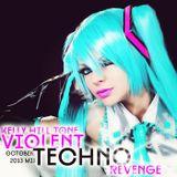 Kelly Hill Tone - Violent Techno Revenge - October 2013 Mix