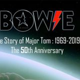 Bowie The Story Of Major Tom.1969-2019 The 50th Anniversary