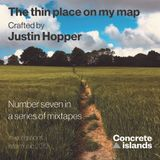 Justin Hopper: The Thin Place on My Map mix for Concrete Islands