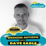Weekend Anthems with Dave Eagle on Harbour Radio - Saturday 17th December 2016