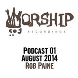 Worship Recordings Podcast 01 - Mixed by Rob Paine