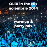 OLiX in the Mix noiembrie 2014 -  warmup and party mix