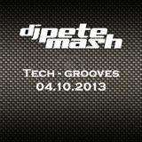 Pete Mash Tech-Grooves 04.10.2013