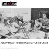 RadioAtivo Com√ida :: Chico Chico, Júlia Vargas & Rodrigo Garcia