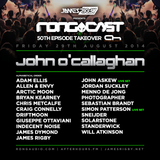 John o'Callaghan - James Rigby Pres. The  Rongcast 50th Episode Takeover on AH.FM 29.08.2014