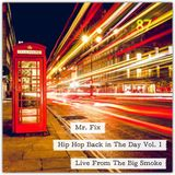 Hip Hop Back In The Day Show - Live From The Big Smoke