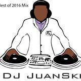 DJ Juanski Presents...Best of 2016 New Years Mix