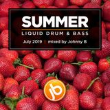 Johnny B Summer Liquid Drum & Bass Mix - July 2019