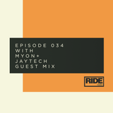 Ride Radio 034 with Myon + Jaytech Guest Mix