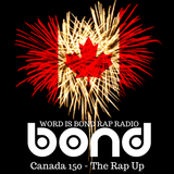 Canada 150 - The Rap Up (WIB Rap Radio)