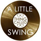 A Little Thing Called Swing with Matt Calvert 3rd September 2017