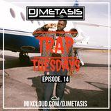 TrapTuesdays Episode. 14 (Hip Hop & Rap) | Instagram @DJMETASIS