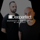 Deeperfect Radio Show 068 with Artslaves