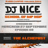 School of Hip Hop Radio Show - DJ NICE - Special THE ALCHEMIST - 28 09 2017 - Campus FM Toulouse
