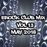 EROCK Club Mix Vol 13: May 2018