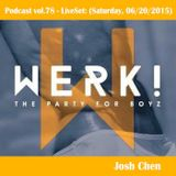 Podcast vol.78 - LiveSet_ WERK! - The Party For Boyz (Saturday, 06_20_2015)