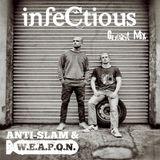 010 - Anti-Slam & W.E.A.P.O.N. - infeCtious Guest Mix