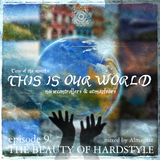 The Beauty Of Hardstyle (Episode 9)