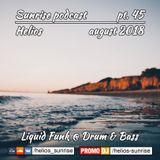 Helios - Sunrise podcast pt.45 (Liquid funk, Drum&Bass - August 2018)
