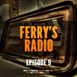 Ferry's Radio Episode 9
