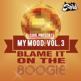 My Mood Volume 3: BLAME IT ON THE BOOGIE
