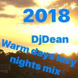 2018 WARM DAYS LAZY NIGHTS MIX BY  DJ DEAN